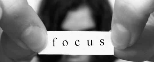 Focus: come direzionare la mente nel verso giusto…