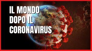 Globalizzazione: il Mondo dopo il Coronavirus…