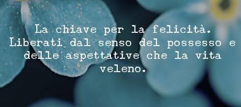 Le aspettative sono nemiche della felicità…