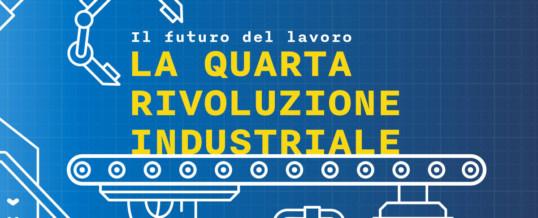 La Quarta Rivoluzione Industriale. Una sintesi: il futuro del lavoro e delle competenze…