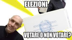 Votare o non votare, il grande dilemma…